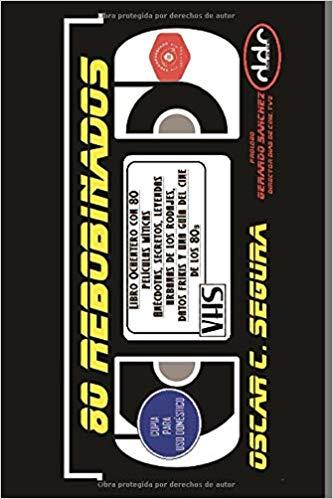 Libro 80 Rebobinados de Oscar C. Segura