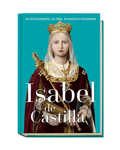 Colección Poderosas: Isabel de Castilla